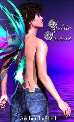 Celtic Secrets by Amber LaShell