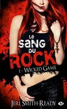 Wicked games (Sang du Rock, #1)