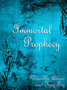 Immortal Prophecy (Book #1 The Immortal Prophecy Saga)
