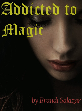 Review of Addicted to Magic by Brandi Salazar