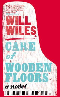 Will Wiles - Care of Wooden Floors Reviews