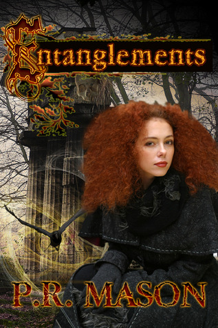 Entanglements by P.R. Mason