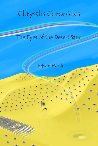 The Eyes of the Desert Sand (Chrysalis Chronicles #1)