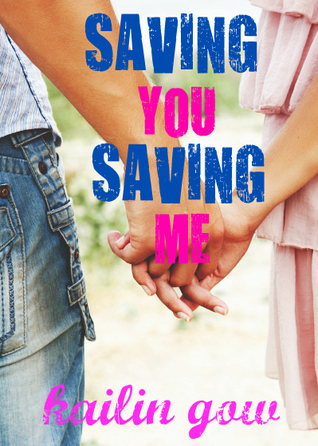 Saving You, Saving Me (You & Me Trilogy, #1)