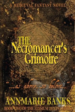 The Necromancer's Grimoire (The Elysium Texts Series, #2)