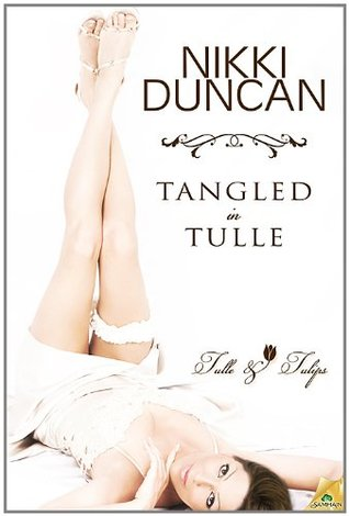 Tangled in Tulle (Tulle and Tulips #1)