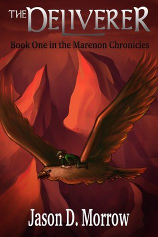 Book Review: The Deliverer (Marenon Chronicles, Book 1), By Jason D. Morrow Cover Art