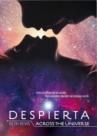 Despierta (Across the Universe, #1)