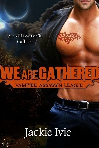 We Are Gathered (Vampire Assassin League, #4)