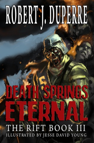 Death Springs Eternal by Robert J. Duperre