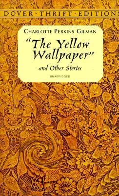 book cover of the yellow wallpaper by Charlotte Perkins Gilman