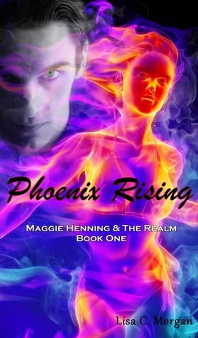 Phoenix Rising (Maggie Henning & The Realm: Book 1)