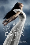 A Beautiful Dark (A Beautiful Dark, #1)