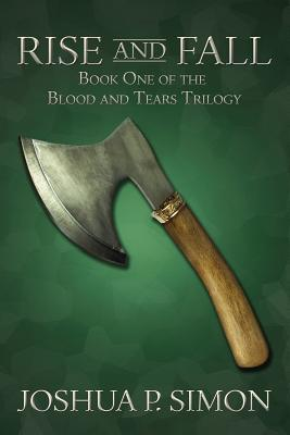 Rise and Fall: Book One of the Blood and Tears Trilogy