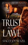 Trust in the Lawe