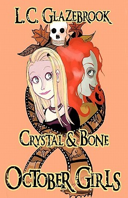 October Girls: Crystal & Bone