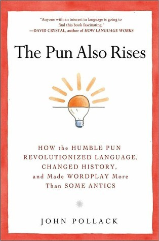 """The Pun Also Rises"" by John Pollack"