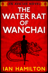 The Water Rat of Wanchai (Ava Lee #1)