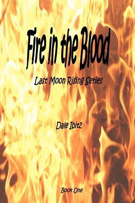 Fire in the Blood (Last Moon Rising #1)