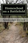 Homeschool on a Battlefield