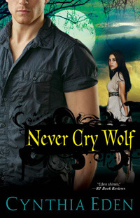 Josh Reviews: Never Cry Wolf by Cynthia Eden