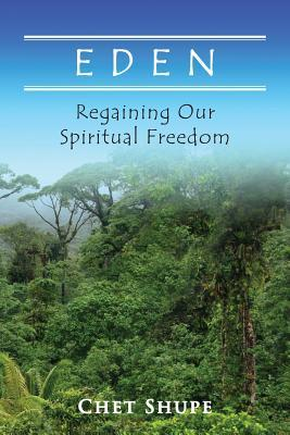 Eden: Regaining Our Spiritual Freedom