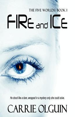 Fire and Ice (Five Worlds, #1)
