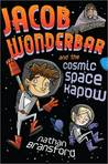 Jacob Wonderbar and the Cosmic Space Kapow (Jacob Wonderbar, #1)