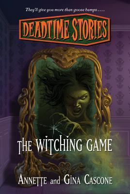 The Witching Game: Deadtime Stories