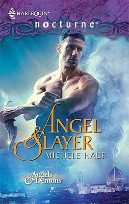 Angel Slayer (Of Angels and Demons #1) (Harlequin Nocturne, #90)