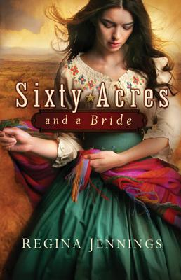 cover image of Sixty Acres and a Bride by Regina Jennings