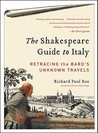 The Shakespeare Guide to Italy: Retracing the Bard's Unknown Travels