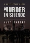 Murder in Silence: A Duke Becker Novel