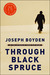 Through Black Spruce: A Novel