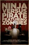 Ninja Versus Pirate Featuring Zombies