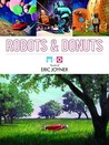 Robots &amp; Donuts: The Art of Eric Joyner