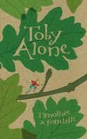 Toby Alone
