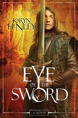 Eye of the Sword: A Novel (The Angeleon Circle, #2)