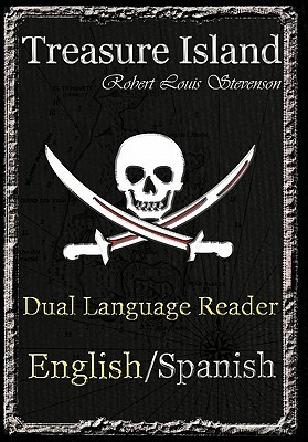 Treasure Island: Dual Language Reader (English/Spanish) Robert Louis Stevenson, Jason Bradley and Manuel Caballero