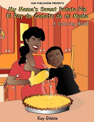 My Mama's Sweet Potato Pie by Kay Gibbie