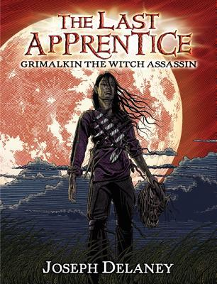 Grimalkin the Witch Assassin (The Last Apprentice / Wardstone Chronicles)