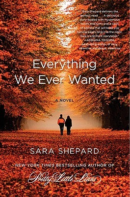 Book Review: Everything We Ever Wanted by Sara Shepard