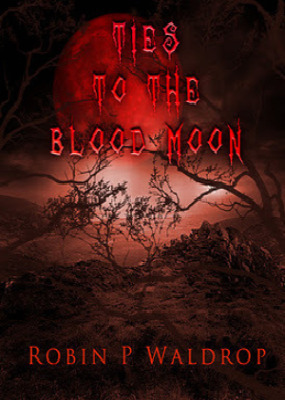 Ties to the Blood Moon by Robin P. Waldrop