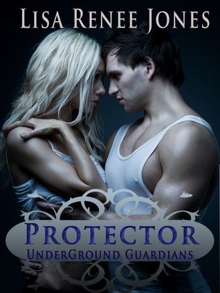Protector (Underground Guardians, #1)