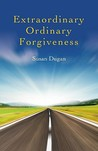 Extraordinary Ordinary Forgiveness – A Review