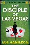 The Disciple Of Las Vegas (Ava Lee #2)