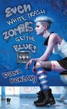 Even White Trash Zombies Get the Blues (White Trash Zombie, #2)