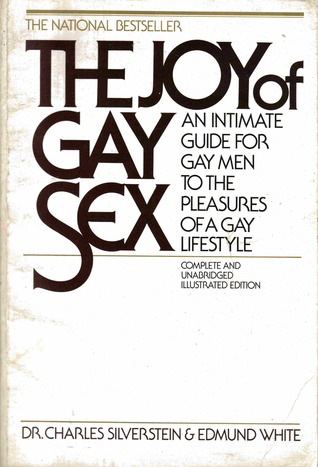 The Joy Of Gay Sex: An Intimate Guide For Gay Men To The Pleasures Of A Gay ...
