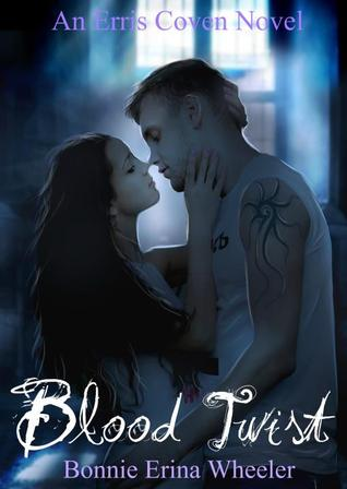 Blood Twist (Erris Coven, # 2)