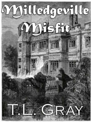 Milledgeville Misfit by T.L. Gray